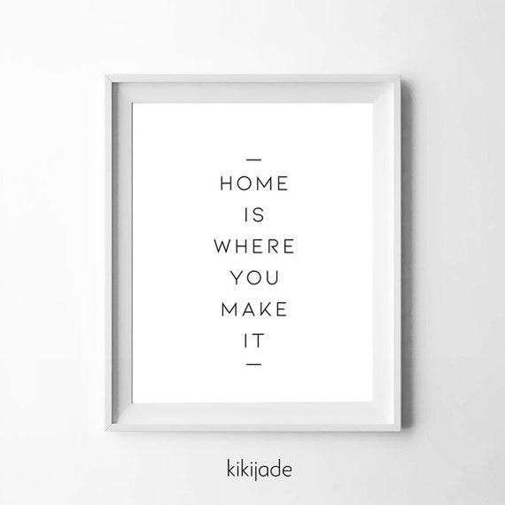Home Is Where You Make It Instant Download Digital Print Etsy