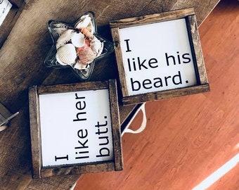 I like his beard I like her butt SET   Wood Signs   Funny   Pinterest   Home Decor   Couple's Sign