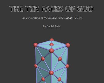 The Ten Faces of God (an exploration of the Double-Cube Qabalistic Tree) EBook