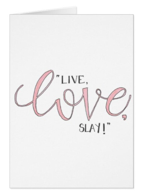 Live, Love, Slay!