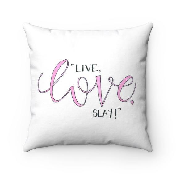Live Love Slay Spun Polyester Square Pillow