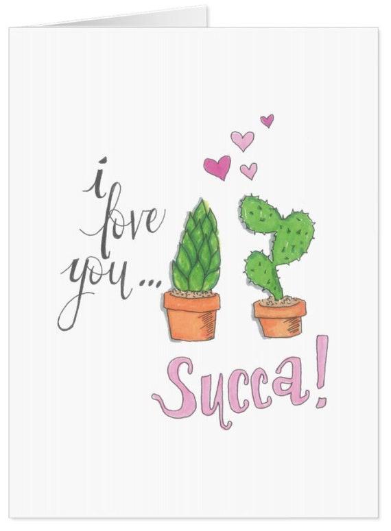I Love You Succa / Succulent Valentine's Day Card