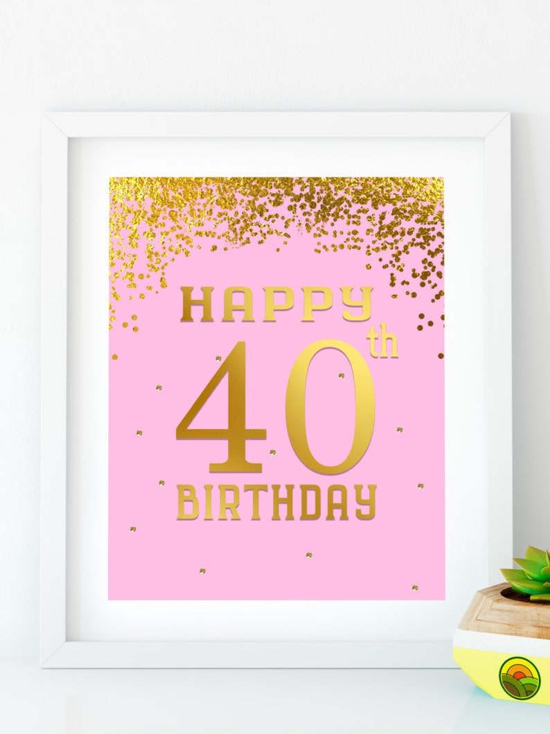 Happy Birthday 40 Gold Sign 40th Party Pink