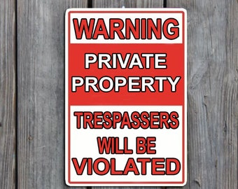 Warning Private Property Trespassers Will Be Violated Aluminum Sign