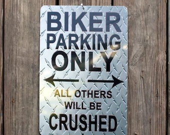 Biker Parking Only All Others Will Be Crushed Sign
