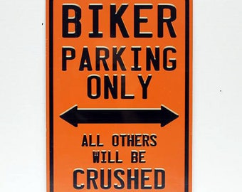 Biker Parking Only All Others Will Be Crushed