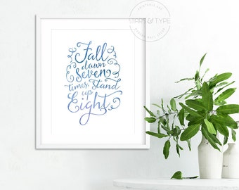 Fall Down Seven Times Stand Up Eight, Printable Wall Art Quote, Japanese Proverb, Motivational Typography, Home Decor, Watercolor Effect