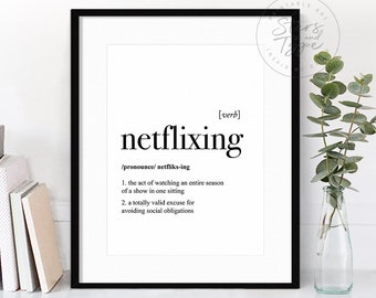 Netflixing Dictionary Definition Meaning PRINTABLE Wall Art Funny Home Decor Quote Modern Black Typography Digital DOWNLOAD Print Jpegs