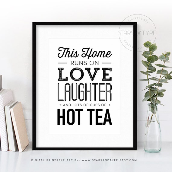 This Home Runs On Love Laughter And Lots Of Cups Of Hot Tea Etsy