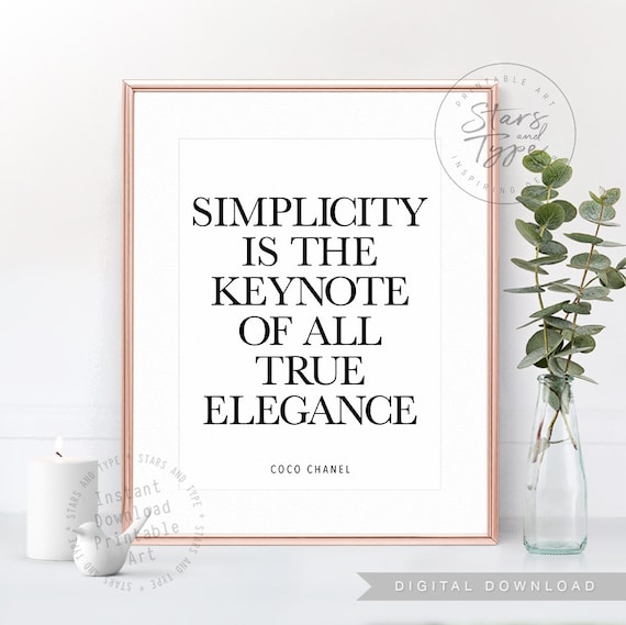 Simplicity Is The Keynote Of All True Elegance Printable Wall Etsy