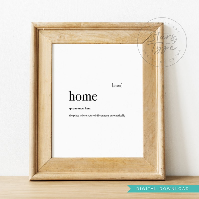 Home Dictionary Definition Meaning, PRINTABLE Wall Art, Funny Sarcasm Wifi  Quotes, Home Decor, Instant Digital DOWNLOAD Print Jpegs