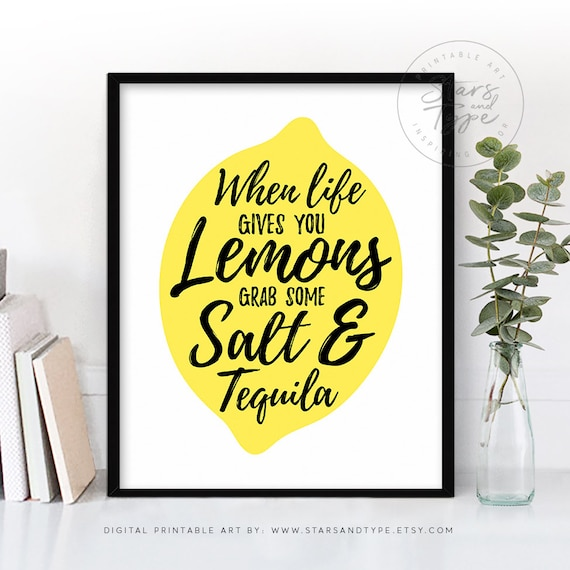 When Life Gives You Lemons Grab Salt And Tequila Printable Etsy