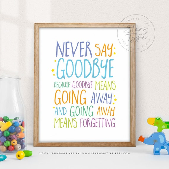 Never Say Goodby Because Goodbye Means Going Away Peter Pan Etsy