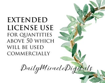 EXTENDED LICENSE use for quantities above 50 which will be used commercially