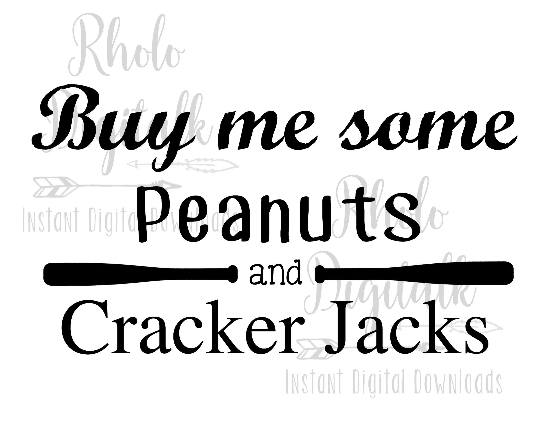 Buy me some peanuts and cracker jacks-Instant Digital Download