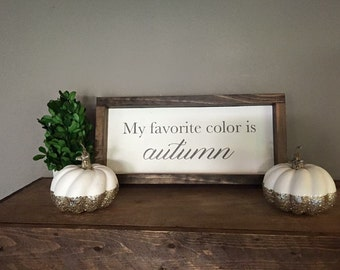 My Favorite Color is Autumn Framed Wood Sign