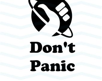 Don't panic svg, The Hitchhiker's Guide to the Galaxy svg, Funny print, t shirt, cricut, silhouette, Douglas Adams