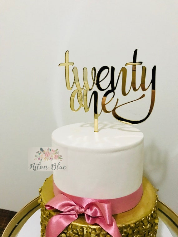 21 ACRYLIC Or WOOD Twenty One Cake Topper MADE IN AUSTRALIA 21st Birthday Party