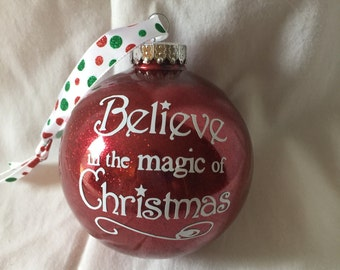 Believe in the Magic of Christmas Ornament