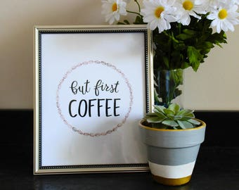 But First Coffee Hand Lettered, Hand Drawn Print