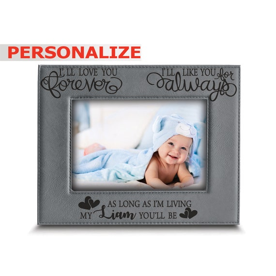 I/'ll Love You Forever I/'ll Like You For Always As Long As I/'m Living Your Baby I/'ll Be Personalized Frame  4x6 Parents Of The Bride