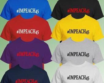 Hashtag #IMPEACH45 T-Shirt, Tshirt, Tee