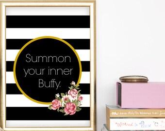 Summon your inner buffy print, digital print, geek girl art, nerdy art, buffy summers art, inspirational quote, black and white decor, teen