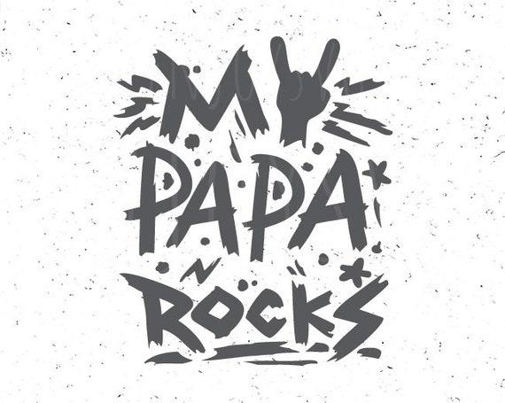 Papa Svg Dad Svg Father S Day Svg My Papa Rocks Svg Etsy