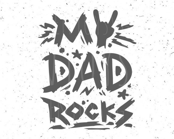 Dad Svg Father S Day Svg My Dad Rocks Svg Best Dad Svg Etsy