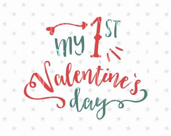 My 1st Valentine S Day Svg First Valentines Day Svg File Etsy