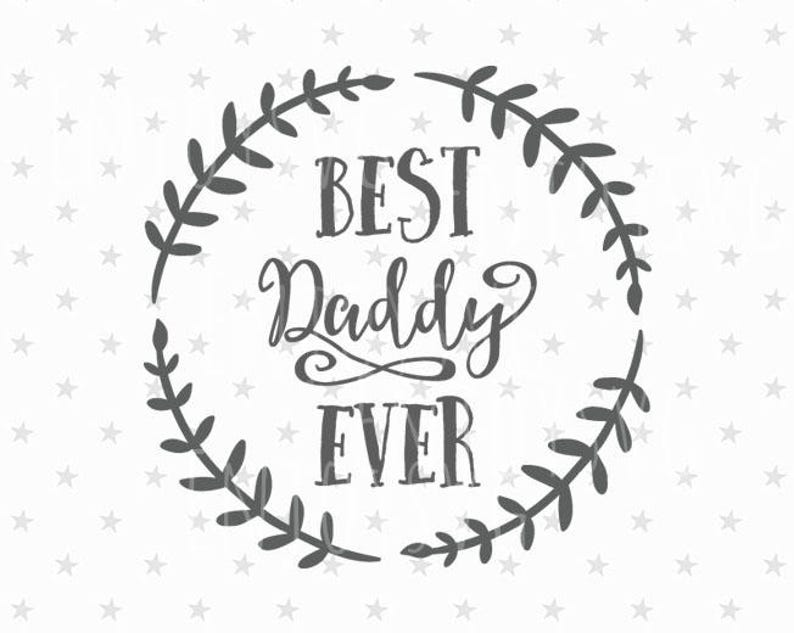 Best Daddy Ever Svg Fathers Day Svg Daddy Dvg Father Svg Best Etsy