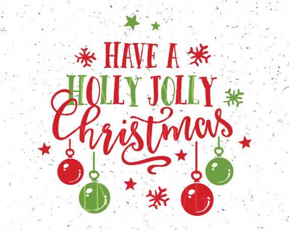 Holly Jolly Svg Holly Jolly Christmas Svg Holly Jolly Svg File Etsy