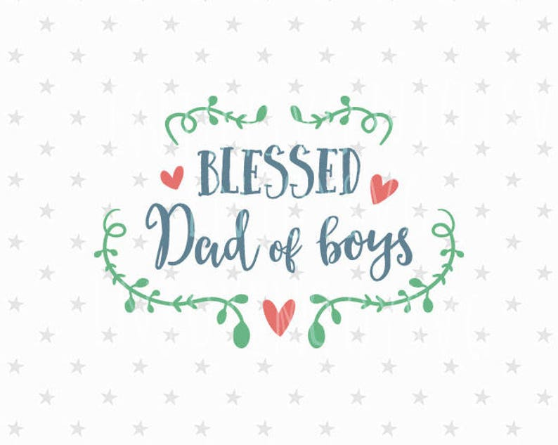 a37dae76 Blessed Dad of boys svg Best Dad svg Father's Day svg Dad | Etsy
