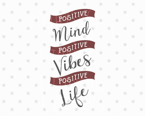 Pozytywna Myśl Pozytywna Vibes Tylko Pozytywne życie Svg Pliku Good Vibes Svg Cytatem Pozytywny Svg Inspiracji Pozytywnych życia Svg Plik Cut