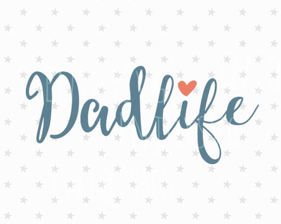 Dadlife Svg File Fathers Day Svg Dad Life Svg Father S Day Etsy