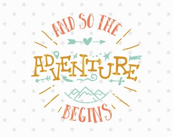 And so the Adventure begins SVG Adventure Svg Adventure Svg file Travel svg Baby Svg file mountain svg Adventure svg Baby Svg SILHOUETTE