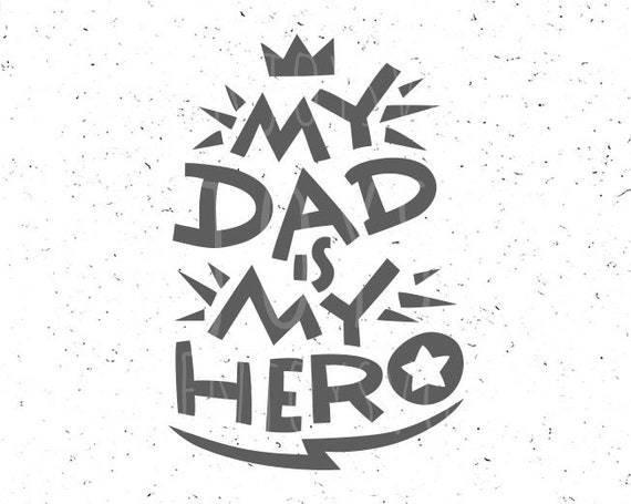 Father S Day Svg Dad Svg My Dad Is Hero Svg Best Dad Svg Etsy