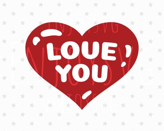 Love You Svg File Heart Svg Valentines Day Svg Love Svg Etsy