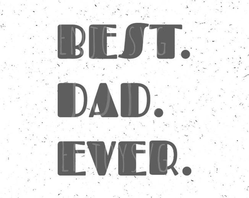 Best Dad Ever Svg Father S Day Svg Best Dad Svg File Etsy