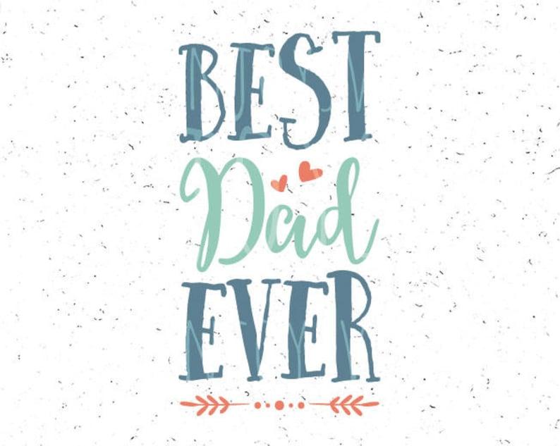 Best Dad Ever Svg Fathers Day Svg Best Dad Svg File Etsy