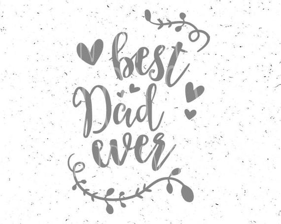 Best Dad Ever Svg File Fathers Day Svg Best Dad Svg Etsy