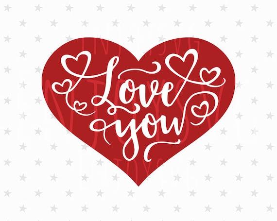 Valentines Day Svg Love You Svg File Heart Svg Love Svg Etsy
