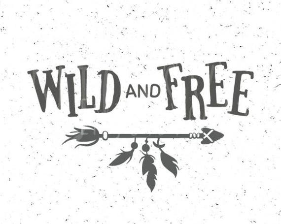 Wild And Free Svg File Arrow Svg Wild And Free Svg Wild Svg Etsy