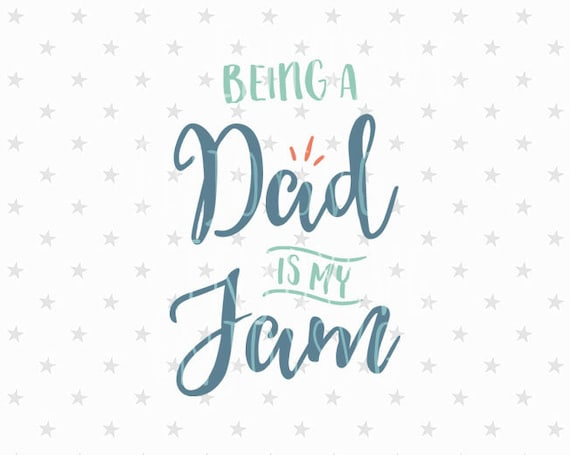 Being A Dad Is My Jam Svg Dad Life Svg File Dad Svg Life Best Etsy