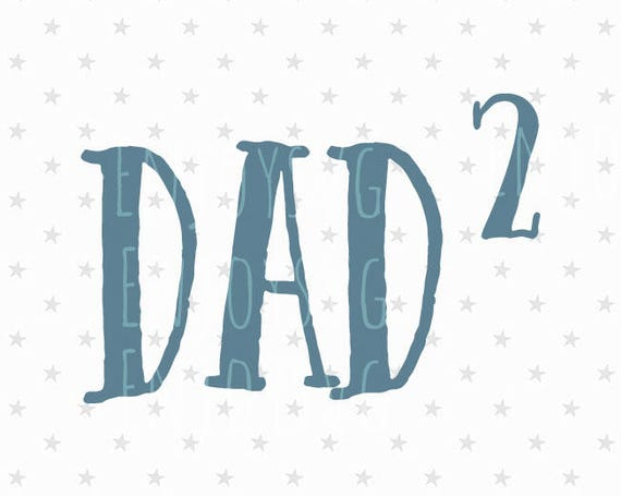 Dad Svg Father S Day Svg Dad Of 2 Svg Father Of 2 Svg Etsy