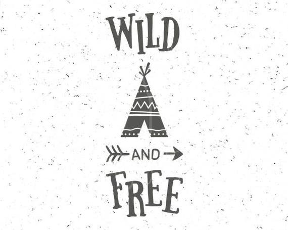 Wild And Free Svg Teepee Svg File Wild And Free Svg File Wild Etsy