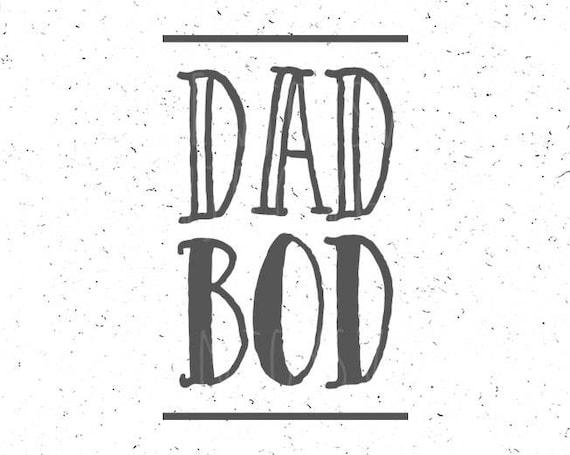 Dad Bod Svg File Dad Bod Svg Best Dad Svg Dad Bod Svg Cut File Etsy