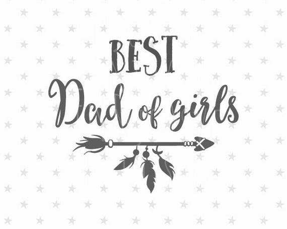 Best Dad Svg Best Dad Of Girls Svg Father S Day Svg Dad Of Etsy