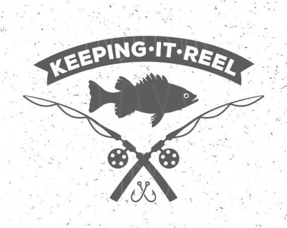 Download Fishing Svg Keeping It Reel Svg Fish Svg Fishing Rod Svg Etsy
