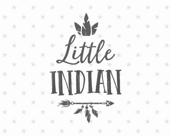 Little Indian Svg Feather Svg Little Indian Svg Wild And Free Etsy